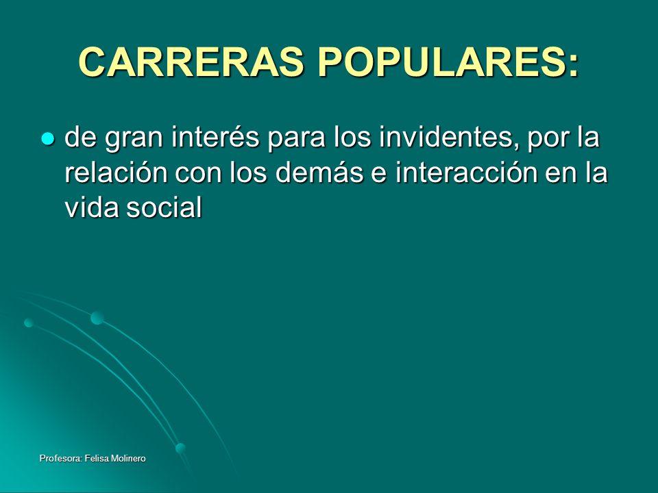 Profesora: Felisa Molinero CARRERAS POPULARES: de gran interés para los invidentes, por la relación con los demás e interacción en la vida social de g