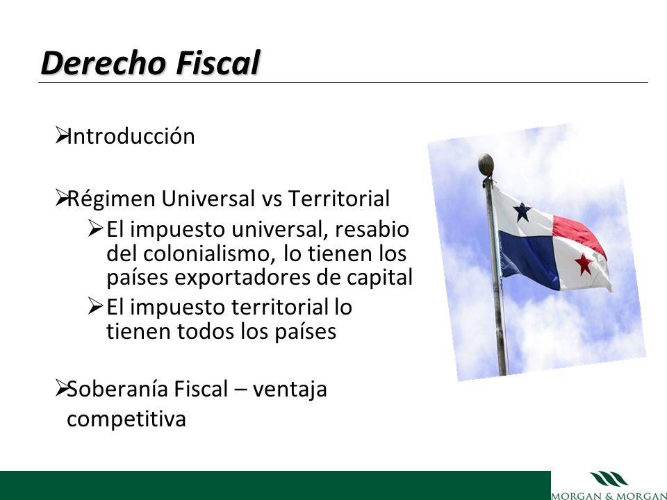 Derecho Fiscal Introducción Régimen Universal vs Territorial El impuesto universal, resabio del colonialismo, lo tienen los países exportadores de cap