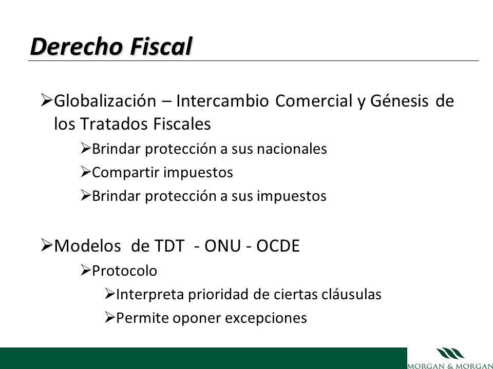 Derecho Fiscal Globalización – Intercambio Comercial y Génesis de los Tratados Fiscales Brindar protección a sus nacionales Compartir impuestos Brinda