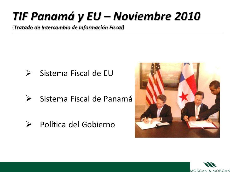 TIF Panamá y EU – Noviembre 2010 Tratado de Intercambio de Información Fiscal) TIF Panamá y EU – Noviembre 2010 (Tratado de Intercambio de Información