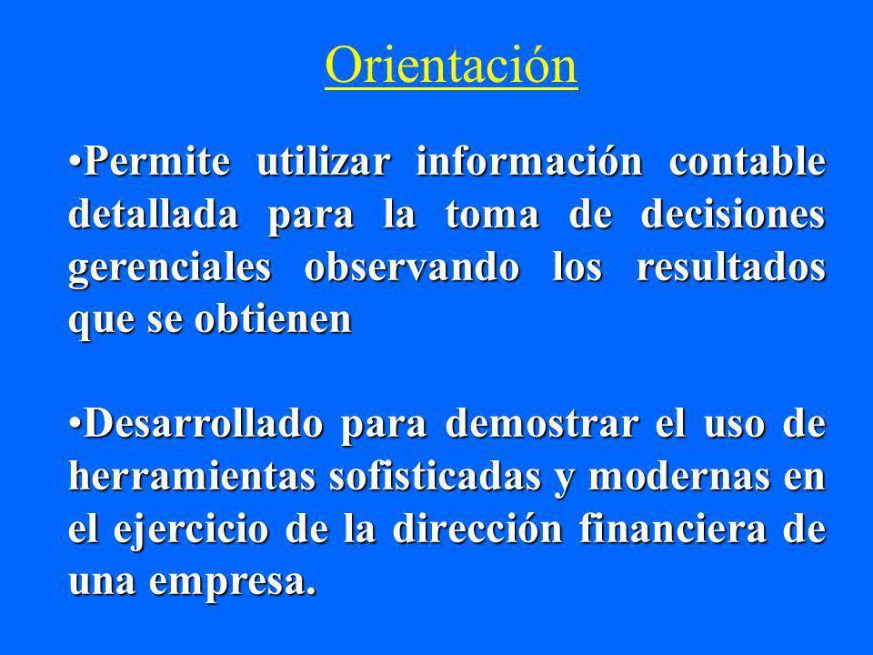 Orientación Permite utilizar información contable detallada para la toma de decisiones gerenciales observando los resultados que se obtienenPermite ut
