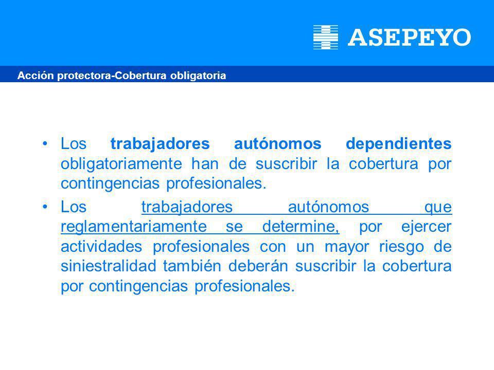 Los trabajadores autónomos dependientes obligatoriamente han de suscribir la cobertura por contingencias profesionales.