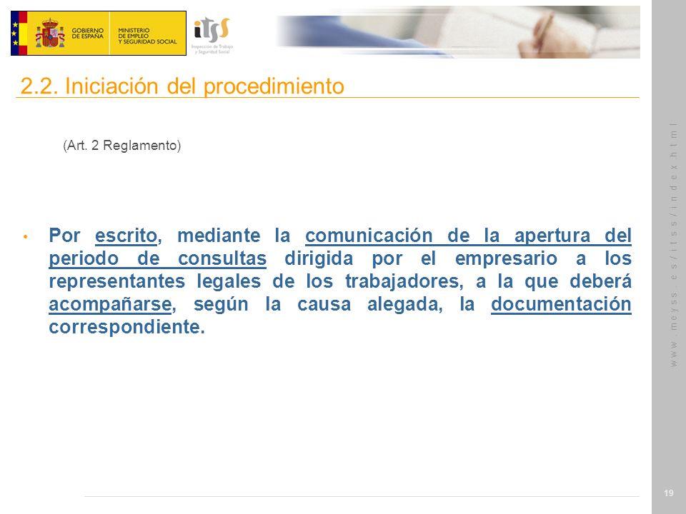 w w w. m e y s s. e s / i t s s / i n d e x.h t m l 19 (Art. 2 Reglamento) Por escrito, mediante la comunicación de la apertura del periodo de consult