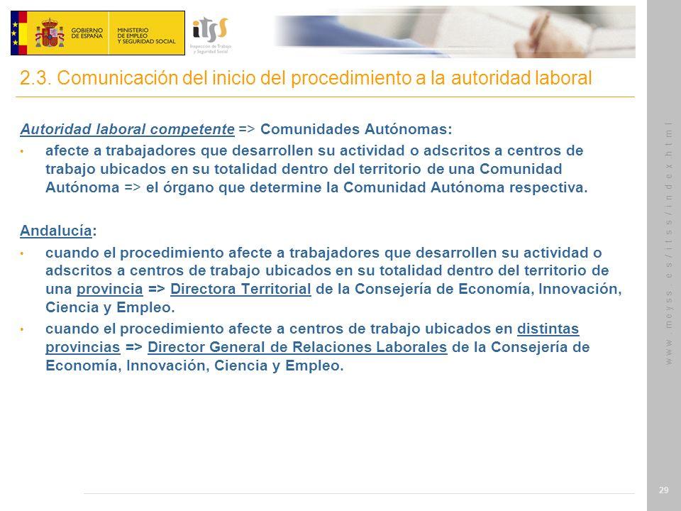 w w w. m e y s s. e s / i t s s / i n d e x.h t m l 29 Autoridad laboral competente => Comunidades Autónomas: afecte a trabajadores que desarrollen su
