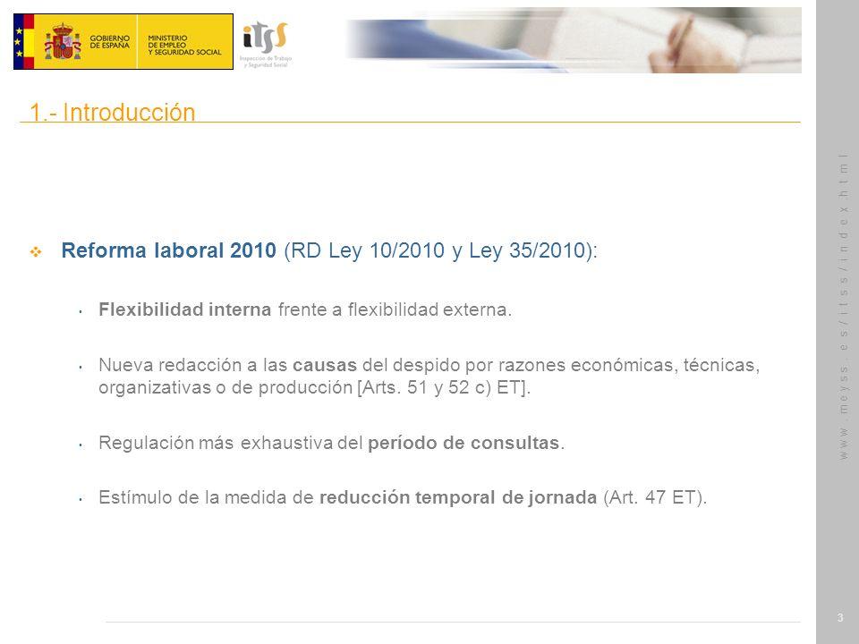w w w. m e y s s. e s / i t s s / i n d e x.h t m l 3 Reforma laboral 2010 (RD Ley 10/2010 y Ley 35/2010): Flexibilidad interna frente a flexibilidad