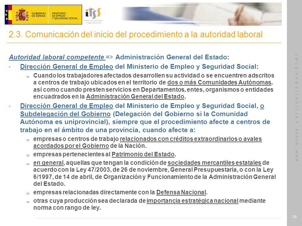 w w w. m e y s s. e s / i t s s / i n d e x.h t m l 30 Autoridad laboral competente => Administración General del Estado: Dirección General de Empleo