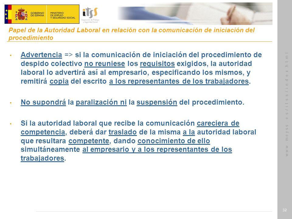 w w w. m e y s s. e s / i t s s / i n d e x.h t m l 32 Advertencia => si la comunicación de iniciación del procedimiento de despido colectivo no reuni