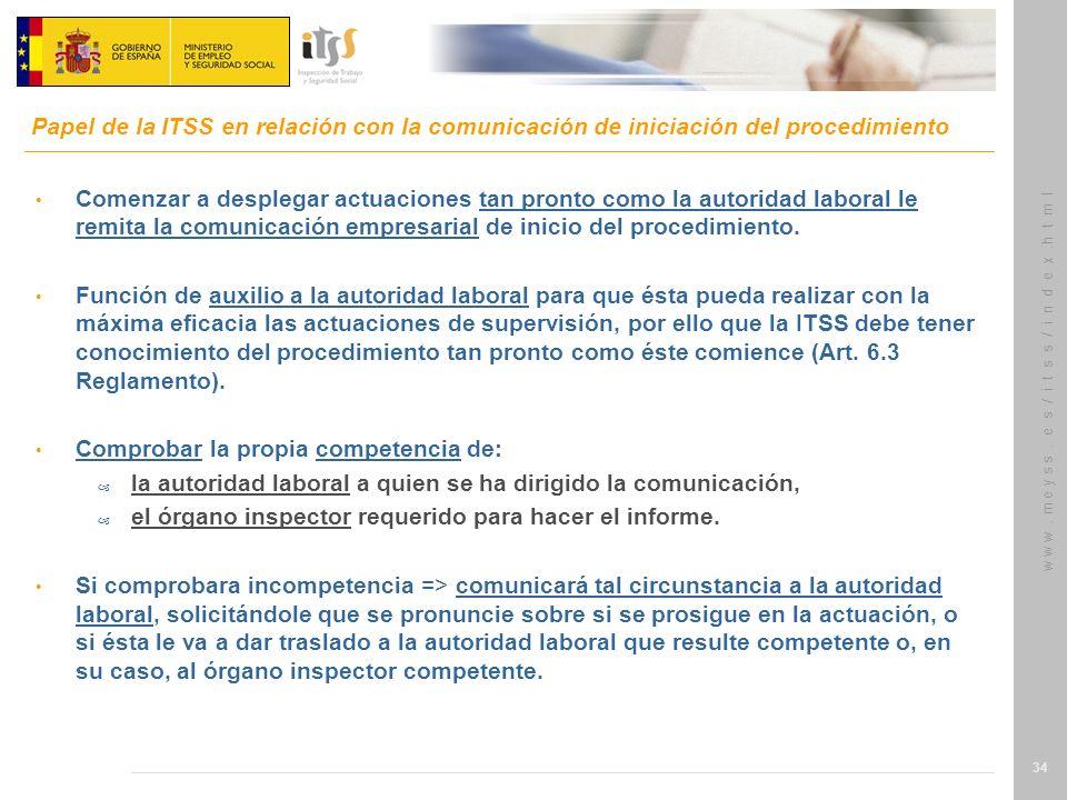 w w w. m e y s s. e s / i t s s / i n d e x.h t m l 34 Comenzar a desplegar actuaciones tan pronto como la autoridad laboral le remita la comunicación