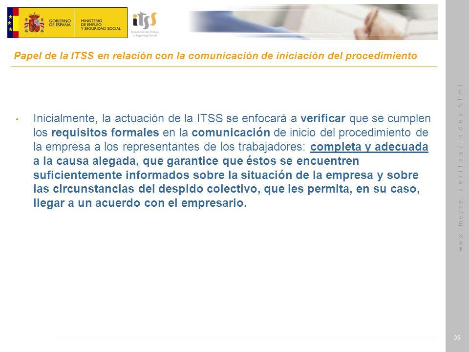 w w w. m e y s s. e s / i t s s / i n d e x.h t m l 35 Inicialmente, la actuación de la ITSS se enfocará a verificar que se cumplen los requisitos for