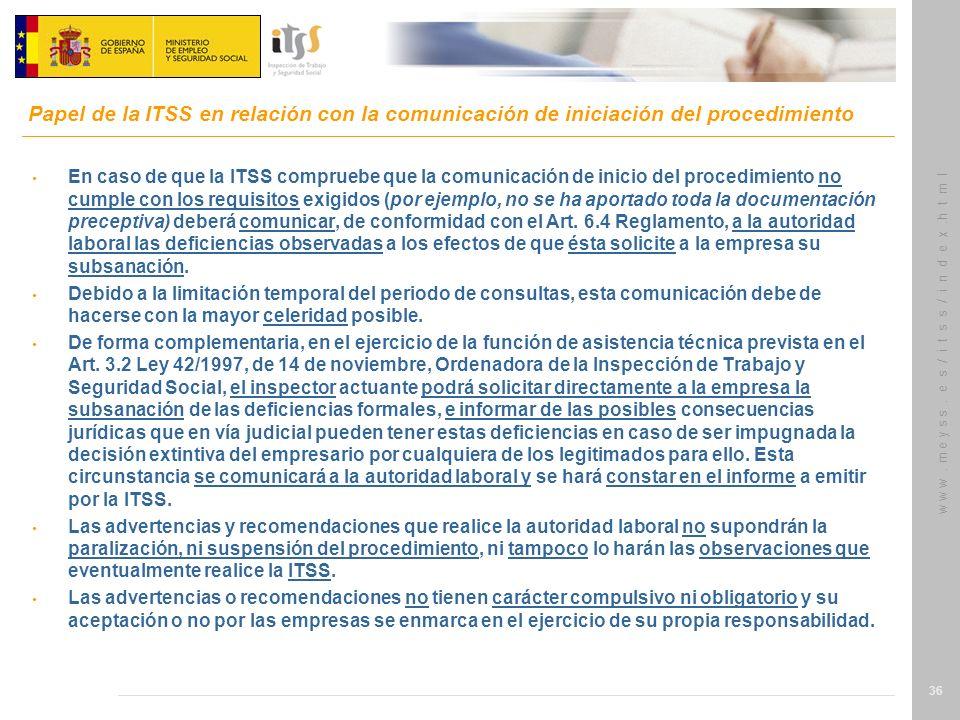 w w w. m e y s s. e s / i t s s / i n d e x.h t m l 36 En caso de que la ITSS compruebe que la comunicación de inicio del procedimiento no cumple con