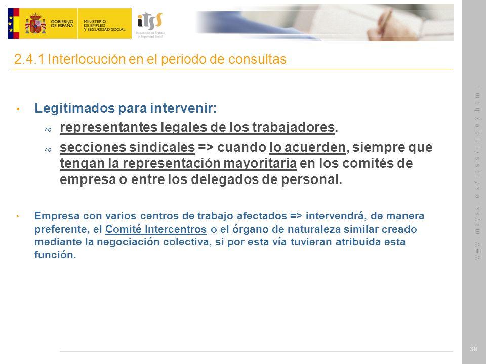 w w w. m e y s s. e s / i t s s / i n d e x.h t m l 38 Legitimados para intervenir: – representantes legales de los trabajadores. – secciones sindical