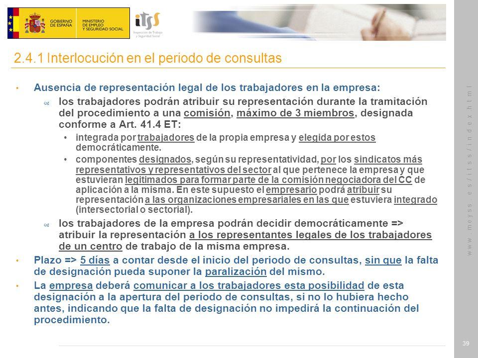 w w w. m e y s s. e s / i t s s / i n d e x.h t m l 39 Ausencia de representación legal de los trabajadores en la empresa: – los trabajadores podrán a