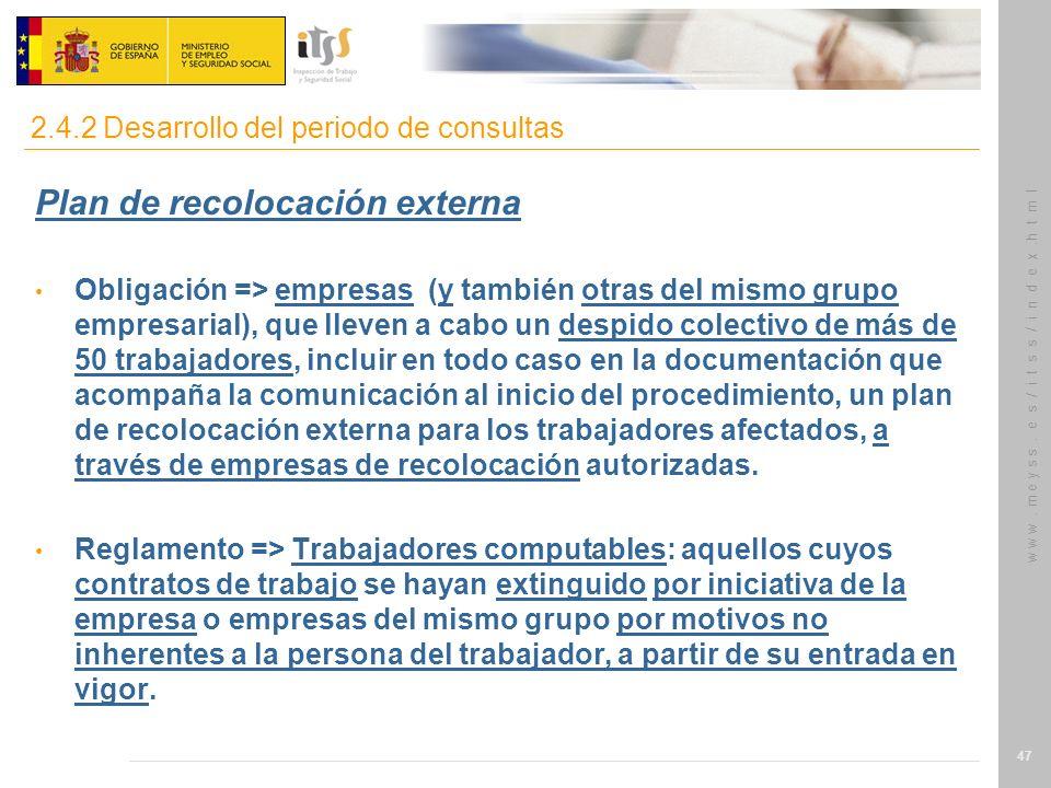 w w w. m e y s s. e s / i t s s / i n d e x.h t m l 47 Plan de recolocación externa Obligación => empresas (y también otras del mismo grupo empresaria