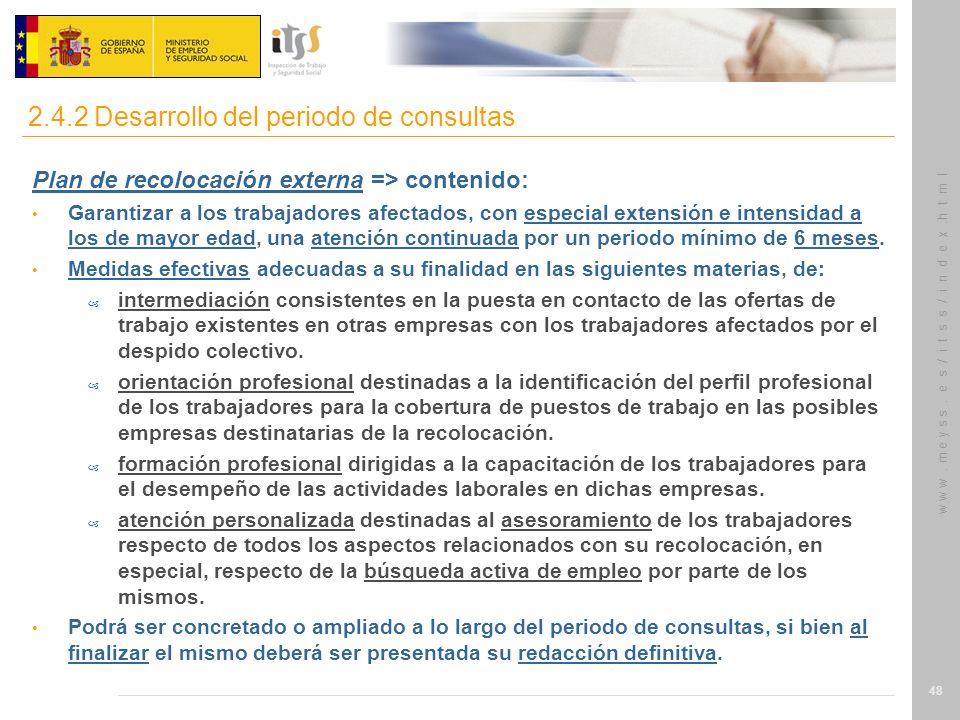 w w w. m e y s s. e s / i t s s / i n d e x.h t m l 48 Plan de recolocación externa => contenido: Garantizar a los trabajadores afectados, con especia