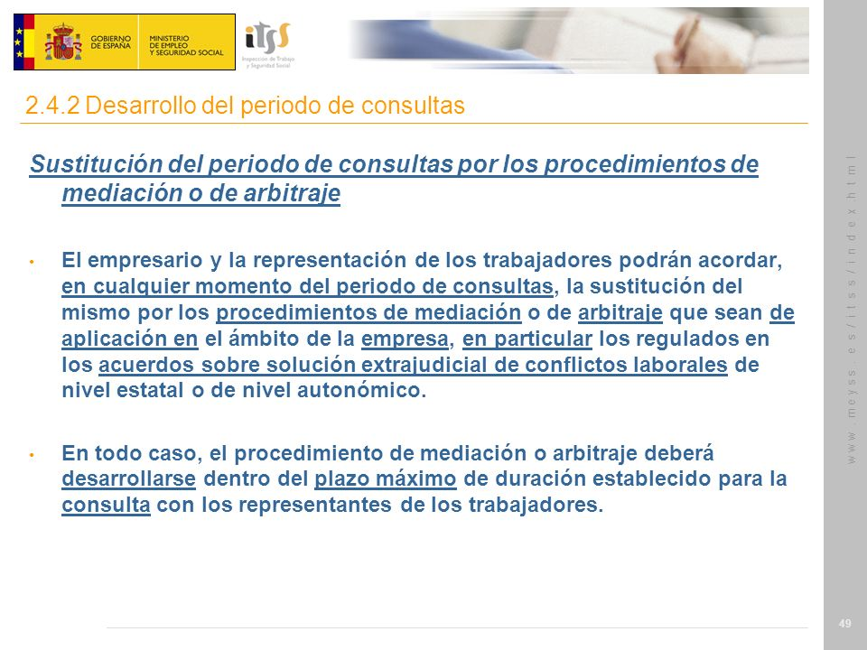 w w w. m e y s s. e s / i t s s / i n d e x.h t m l 49 Sustitución del periodo de consultas por los procedimientos de mediación o de arbitraje El empr