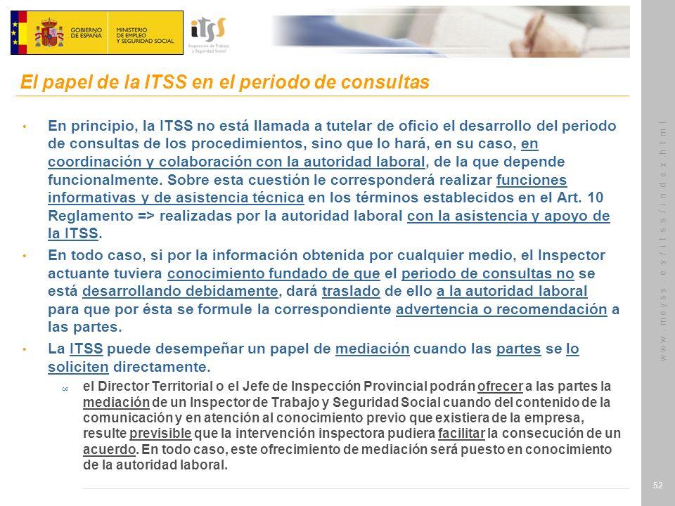 w w w. m e y s s. e s / i t s s / i n d e x.h t m l 52 En principio, la ITSS no está llamada a tutelar de oficio el desarrollo del periodo de consulta