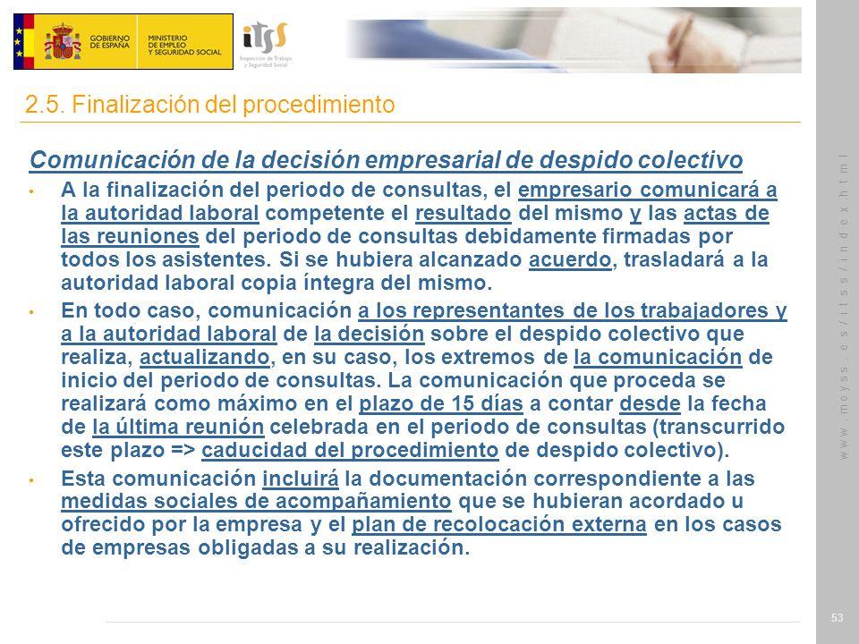 w w w. m e y s s. e s / i t s s / i n d e x.h t m l 53 Comunicación de la decisión empresarial de despido colectivo A la finalización del periodo de c