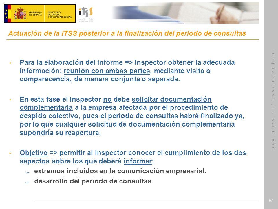 w w w. m e y s s. e s / i t s s / i n d e x.h t m l 57 Para la elaboración del informe => Inspector obtener la adecuada información: reunión con ambas