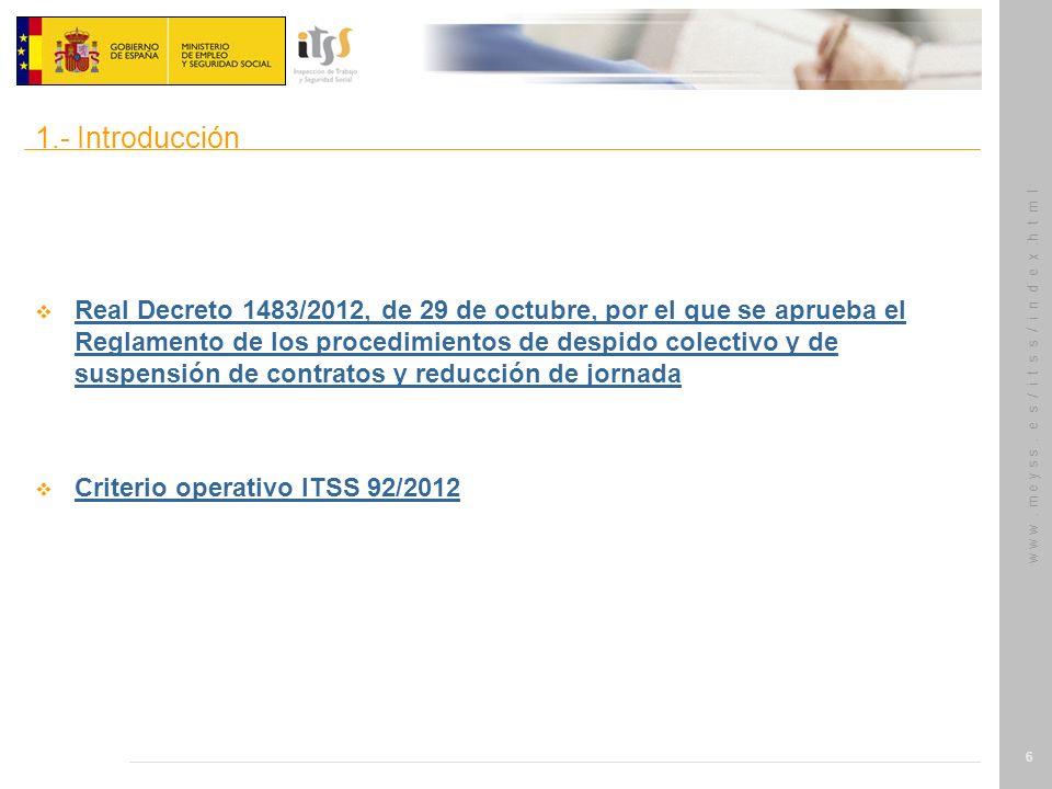 w w w. m e y s s. e s / i t s s / i n d e x.h t m l 6 Real Decreto 1483/2012, de 29 de octubre, por el que se aprueba el Reglamento de los procedimien