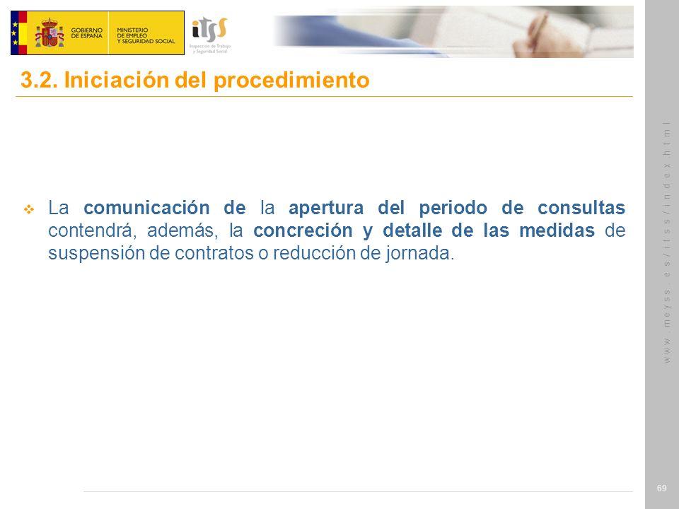 w w w. m e y s s. e s / i t s s / i n d e x.h t m l 69 La comunicación de la apertura del periodo de consultas contendrá, además, la concreción y deta