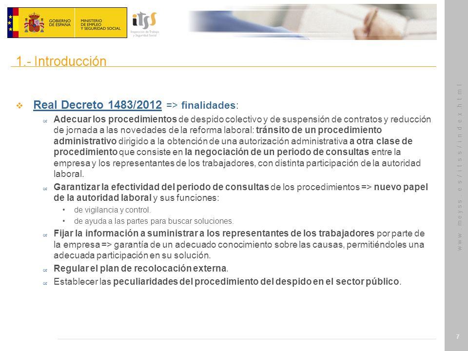 w w w. m e y s s. e s / i t s s / i n d e x.h t m l 7 Real Decreto 1483/2012 => finalidades: – Adecuar los procedimientos de despido colectivo y de su