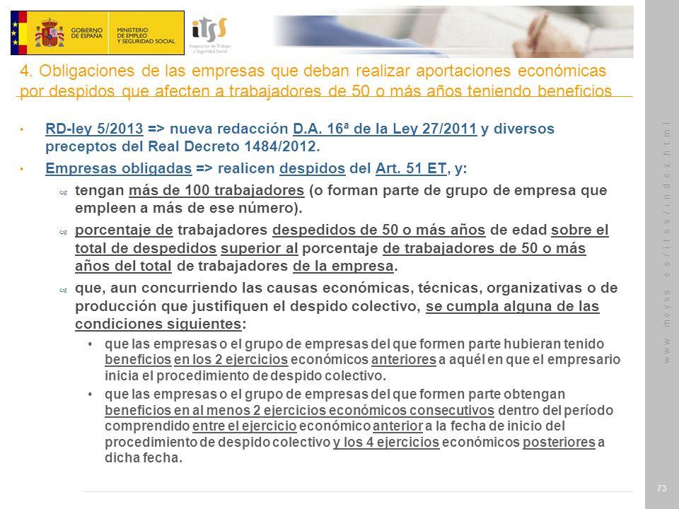 w w w. m e y s s. e s / i t s s / i n d e x.h t m l 73 RD-ley 5/2013 => nueva redacción D.A. 16ª de la Ley 27/2011 y diversos preceptos del Real Decre