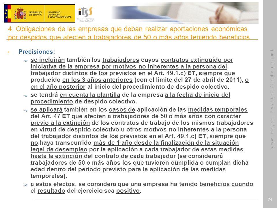 w w w. m e y s s. e s / i t s s / i n d e x.h t m l 74 Precisiones: – se incluirán también los trabajadores cuyos contratos extinguido por iniciativa