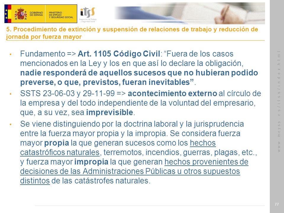 w w w. m e y s s. e s / i t s s / i n d e x.h t m l 77 Fundamento => Art. 1105 Código Civil: Fuera de los casos mencionados en la Ley y los en que así
