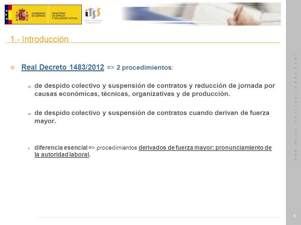 w w w. m e y s s. e s / i t s s / i n d e x.h t m l 8 Real Decreto 1483/2012 => 2 procedimientos: – de despido colectivo y suspensión de contratos y r