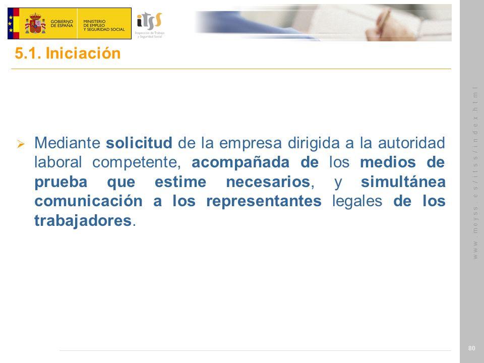 w w w. m e y s s. e s / i t s s / i n d e x.h t m l 80 Mediante solicitud de la empresa dirigida a la autoridad laboral competente, acompañada de los