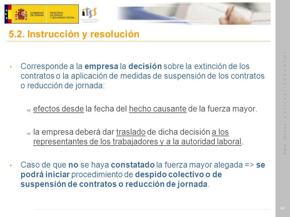 w w w. m e y s s. e s / i t s s / i n d e x.h t m l 82 Corresponde a la empresa la decisión sobre la extinción de los contratos o la aplicación de med