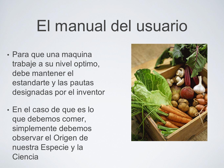 El manual del usuario Para que una maquina trabaje a su nivel optimo, debe mantener el estandarte y las pautas designadas por el inventor En el caso d