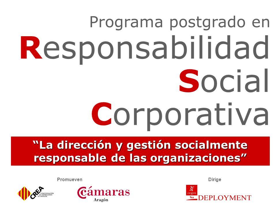 Programa postgrado en Responsabilidad Social Corporativa La dirección y gestión socialmente responsable de las organizaciones PromuevenDirige