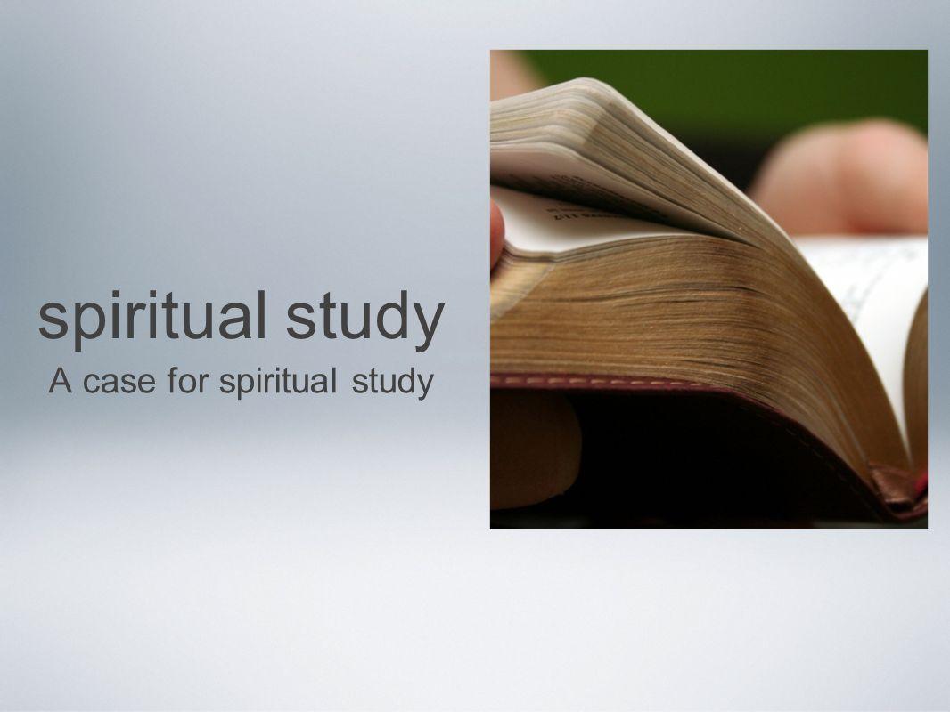 spiritual study A case for spiritual study