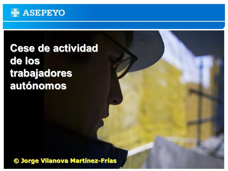 Prestación por cese de actividad Cese de actividad de los trabajadoresautónomos © Jorge Vilanova Martínez-Frías