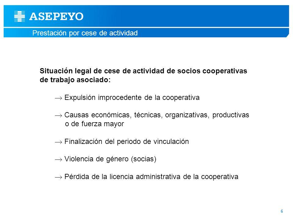 Prestación por cese de actividad 6 Situación legal de cese de actividad de socios cooperativas de trabajo asociado: Expulsión improcedente de la coope