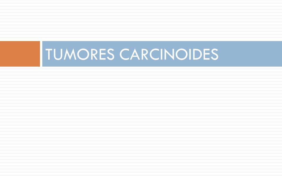 TUMORES CARCINOIDES