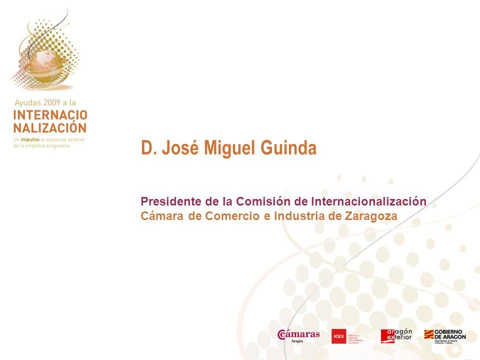 D. José Miguel Guinda Presidente de la Comisión de Internacionalización Cámara de Comercio e Industria de Zaragoza