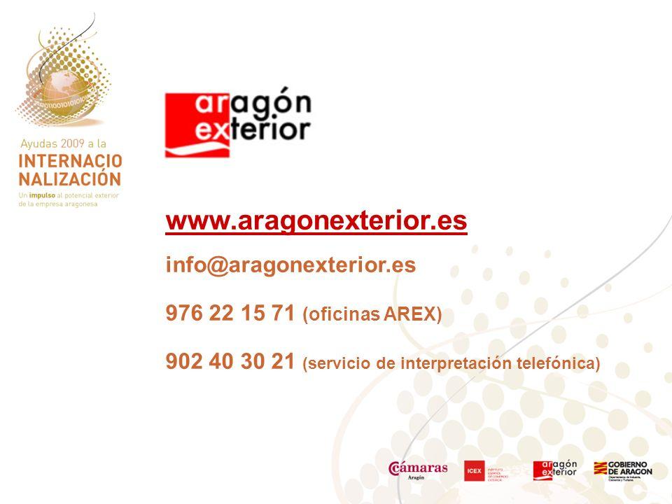www.aragonexterior.es info@aragonexterior.es 976 22 15 71 (oficinas AREX) 902 40 30 21 (servicio de interpretación telefónica)