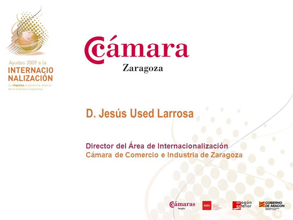 D. Jesús Used Larrosa Director del Área de Internacionalización Cámara de Comercio e Industria de Zaragoza