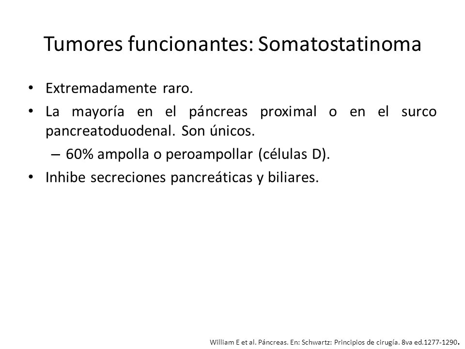 Tumores funcionantes: Somatostatinoma Clínica: Cálculos biliares, diabetes, esteatorrea e hipoclohidria.