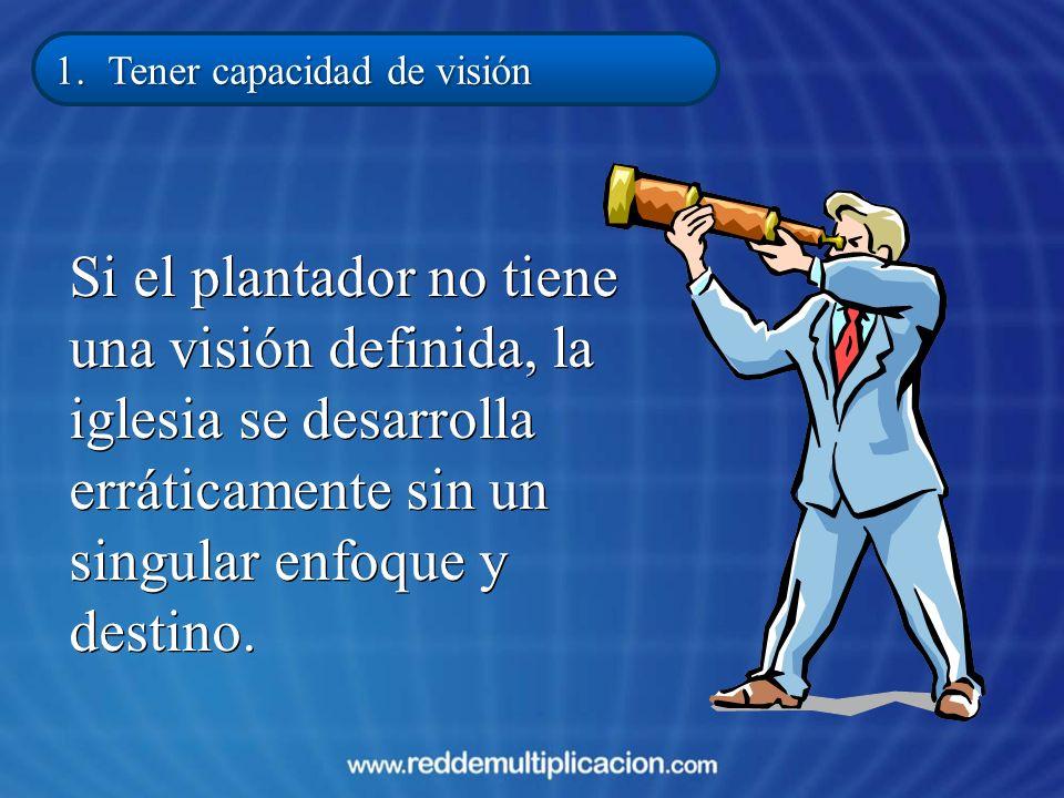 El plantador debe adaptarse al pueblo que quiere alcanzar.