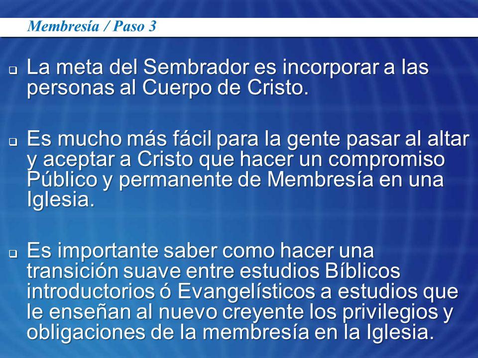 La meta del Sembrador es incorporar a las personas al Cuerpo de Cristo.