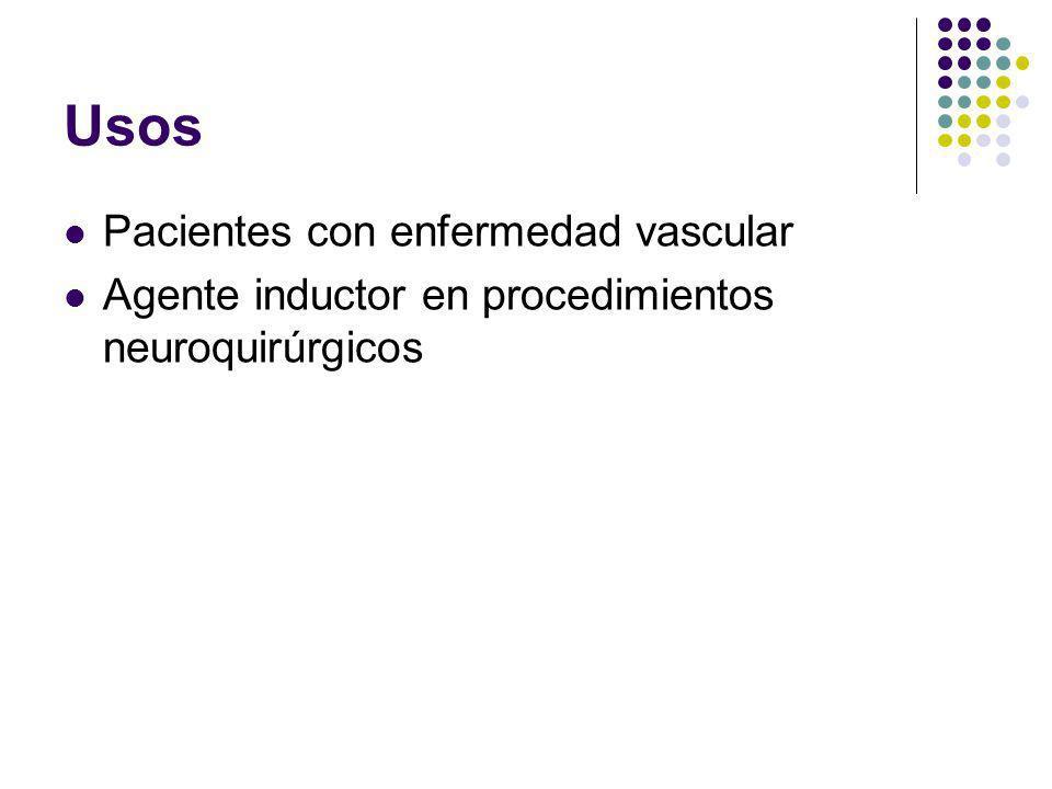 Usos Pacientes con enfermedad vascular Agente inductor en procedimientos neuroquirúrgicos