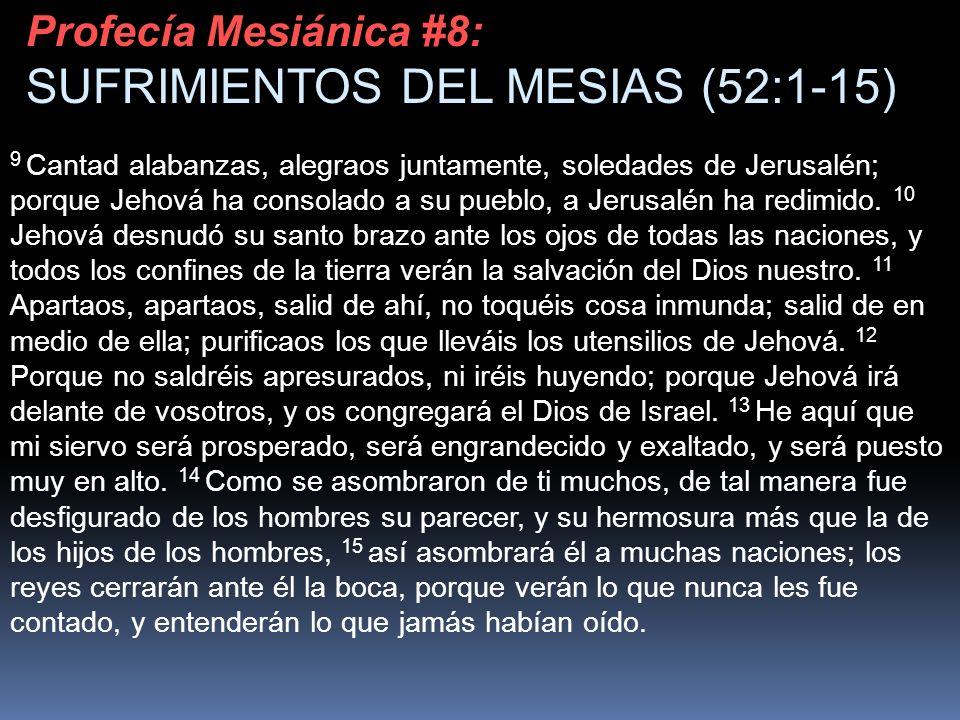 9 Cantad alabanzas, alegraos juntamente, soledades de Jerusalén; porque Jehová ha consolado a su pueblo, a Jerusalén ha redimido. 10 Jehová desnudó su
