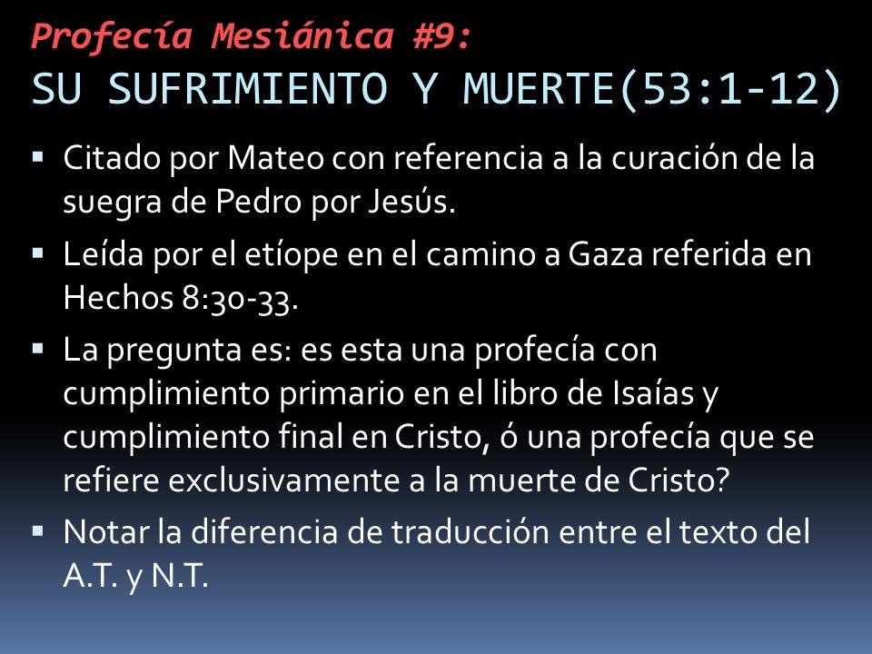 Profecía Mesiánica #9: SU SUFRIMIENTO Y MUERTE(53:1-12) Citado por Mateo con referencia a la curación de la suegra de Pedro por Jesús. Leída por el et