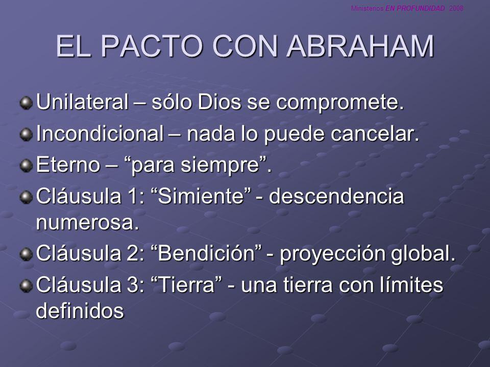 EL PACTO CON ABRAHAM Unilateral – sólo Dios se compromete. Incondicional – nada lo puede cancelar. Eterno – para siempre. Cláusula 1: Simiente - desce