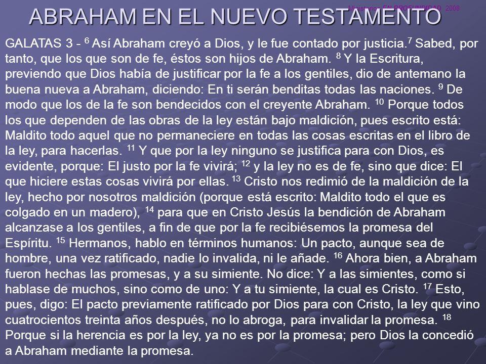 Ministerios EN PROFUNDIDAD 2008 GALATAS 3 - 6 Así Abraham creyó a Dios, y le fue contado por justicia. 7 Sabed, por tanto, que los que son de fe, ésto