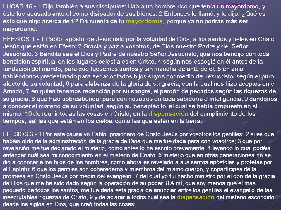 Ministerios EN PROFUNDIDAD 2008 LUCAS 16 - 1 Dijo también a sus discípulos: Había un hombre rico que tenía un mayordomo, y éste fue acusado ante él co