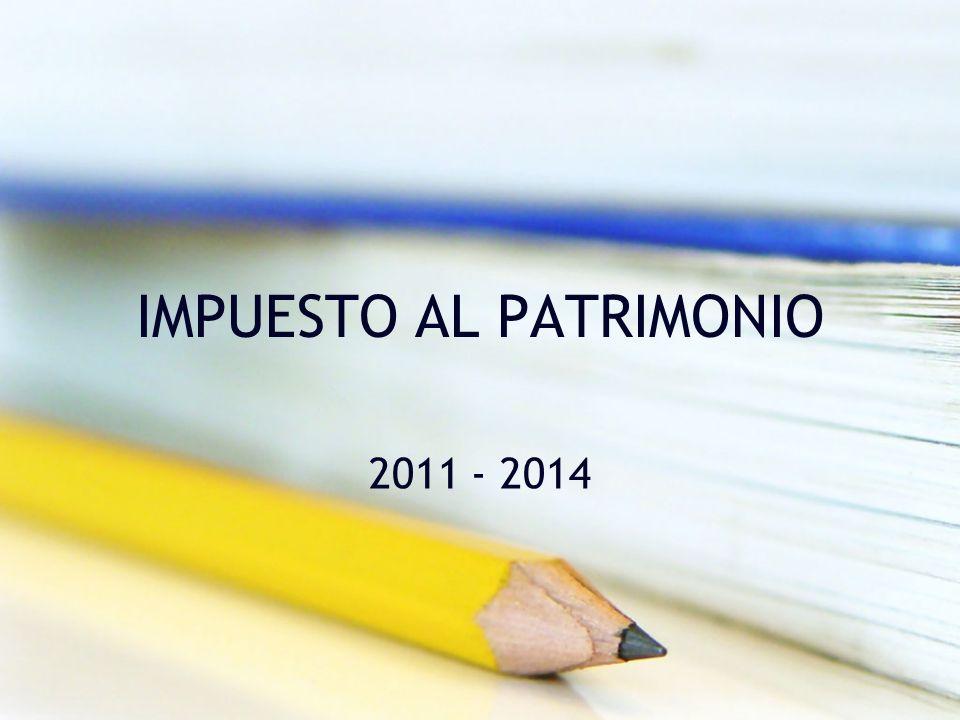 IMPUESTO AL PATRIMONIO 2011 - 2014